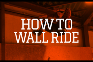 HOW TO WALL RIDE(ウォールライド) by Chiaki Ito