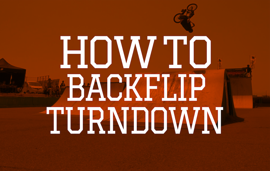 HOW TO BACKFLIP TURNDOWN by Daisuke Yoneta
