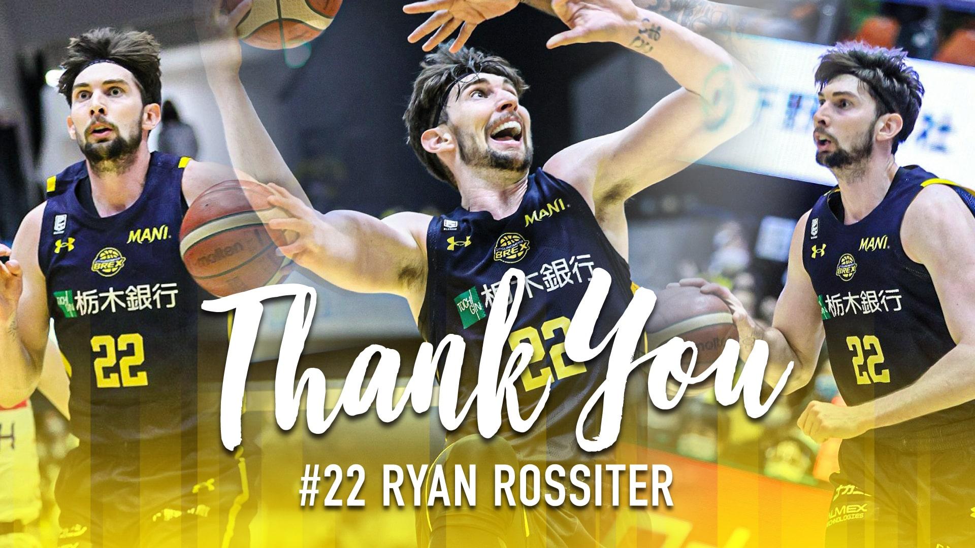 【宇都宮ブレックス】Thank You Ryan Rossiter
